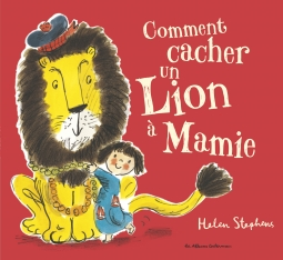 Comment cacher un lion à Mamie ?