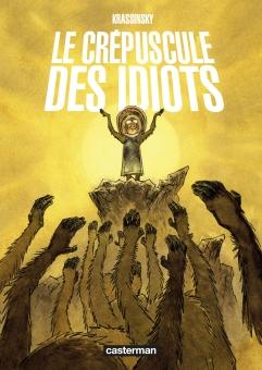 Le crépuscule des idiots