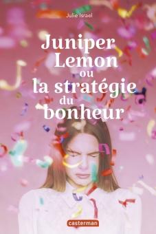 Juniper Lemon ou la stratégie du bonheur