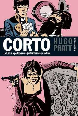 Corto Maltese - Tome 7 - Et nous reparlerons des gentils hommes de fortune