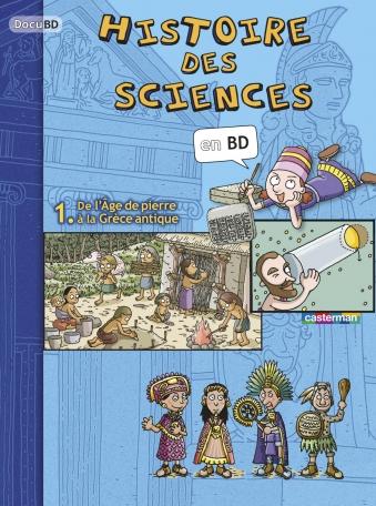 L'Histoire des sciences en BD - Tome 1 - De l'âge de pierre à la Grèce antique