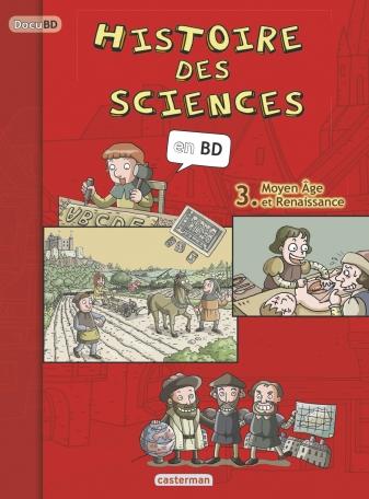L'Histoire des sciences en BD - Tome 3 - Moyen Âge et Renaissance