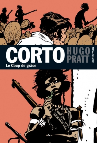 Corto Maltese - Tome 21 - Le coup de grâce
