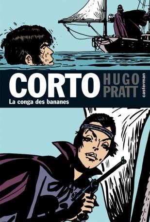 Corto Maltese - Tome 10 - La Conga des bananes