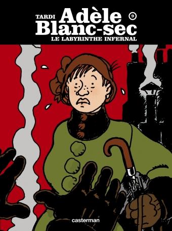 Adèle Blanc-sec - Tome 9 - Le Labyrinthe infernal (première partie)