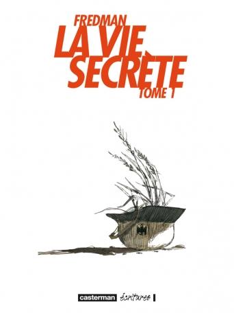 La Vie secrète  - Tome 1