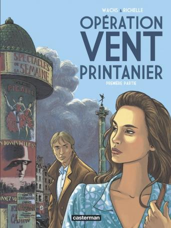 Opération Vent Printanier  - Tome 1
