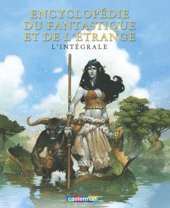 Encyclopédie du fantastique et de l'étrange, l'intégrale
