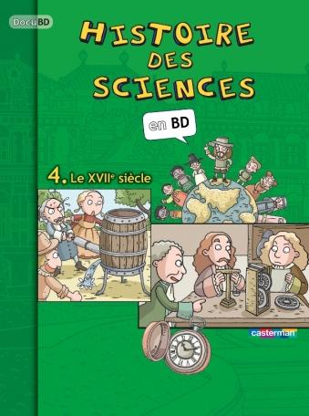 L'Histoire des sciences en BD - Tome 4 - Le XVIIe siècle