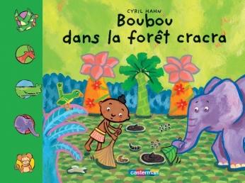 Boubou, la forêt cracra