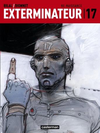 Exterminateur 17 - Tome 1 - Re-Naissance