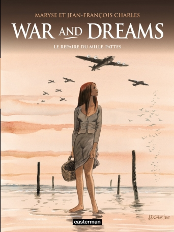 War and Dreams - Tome 3 - Le Repaire du Mille-pattes