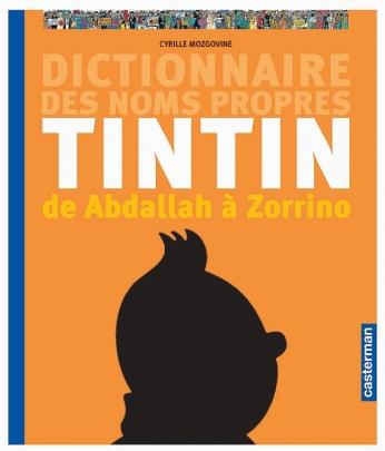 D'Abdallah à Zorrino. Le dictionnaire des noms propres de Tintin