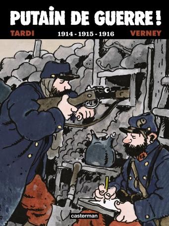 Putain de guerre ! - Tome 1 - 1914-1915-1916