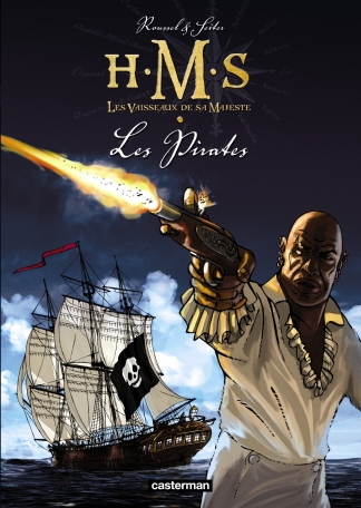 H.M.S. - His Majesty's Ship - Tome 5 - Les Pirates