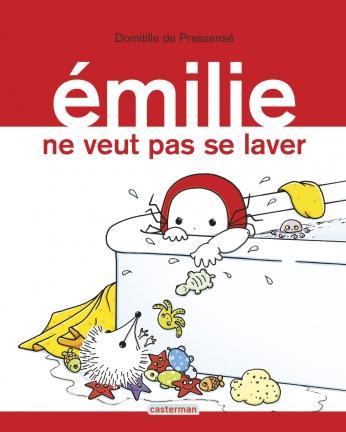 Émilie - Tome 9 - Émilie ne veut pas se laver