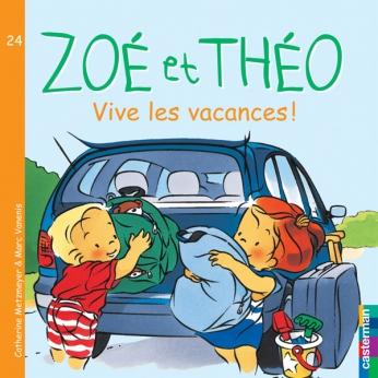 Zoé et Théo  - Vive les vacances
