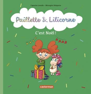 Paillette et Lilicorne - Tome 8 - C'est Noël !