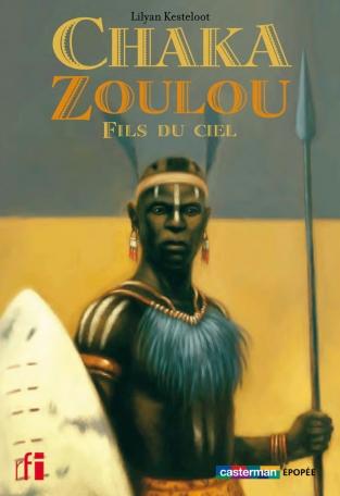 Chaka Zoulou, fils du ciel