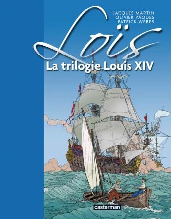Loïs, La trilogie Louis XIV