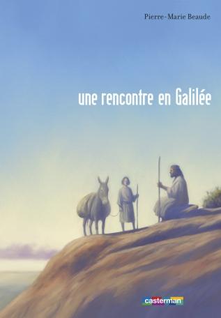 Jésus, une rencontre en Galilée