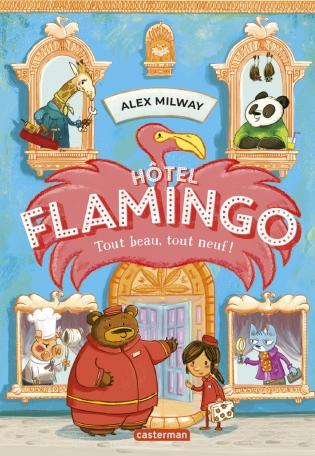Hôtel Flamingo - Tome 1 - Tout beau, tout neuf !