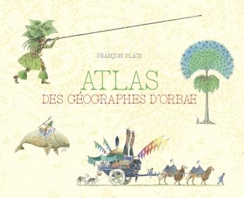 L' Atlas des géographes d' Orbæ
