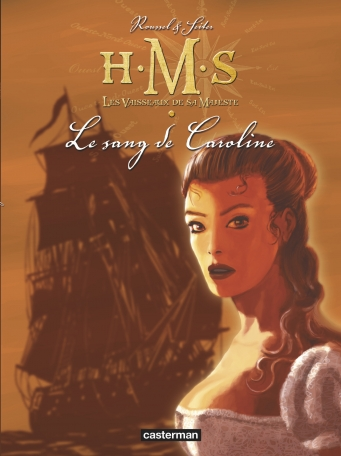 H.M.S. - His Majesty's Ship - Tome 6 - Le Sang de Caroline