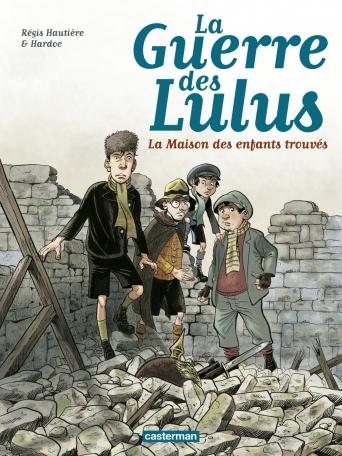 La Guerre des Lulus - Tome 1 - 1914, la maison des enfants trouvés