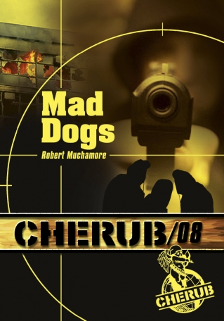Cherub Mission 8: Mad dogs