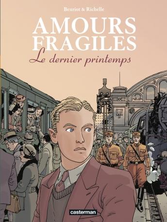 Amours fragiles - Tome 1 - Le dernier printemps