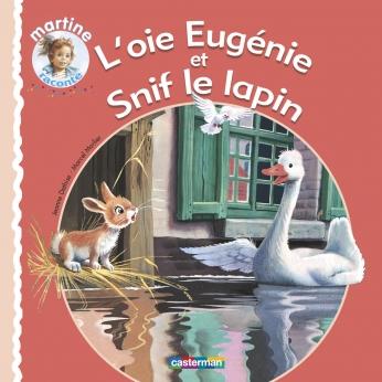 L'oie Eugénie et Snif le lapin