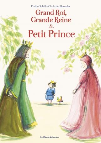 Grand Roi, Grande Reine et Petit Prince