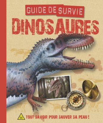 Dinosaures, guide de survie