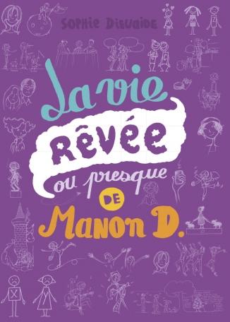 La vie rêvée ou presque de Manon D.