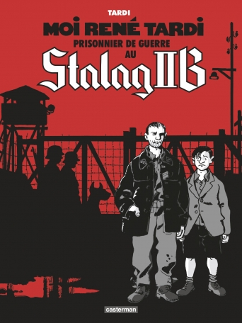 Moi, René Tardi, Prisonnier de guerre - Stalag IIB - Tome 1