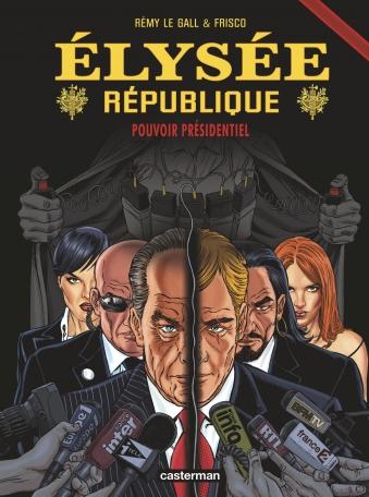 Elysée République - Tome 4 - Pouvoir présidentiel