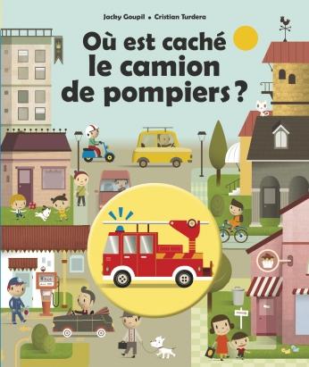 Où est caché le camion de pompier ?