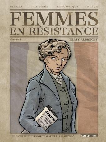 Femmes en résistance - Tome 3 - Berty Albrecht