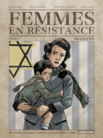Femmes en résistance - Tome 4 - Mila Racine