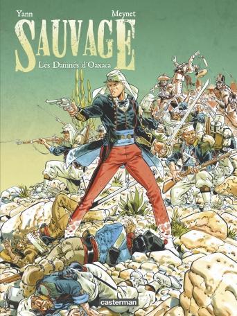 Sauvage - Tome 1 - Les Damnés d'Oaxaca