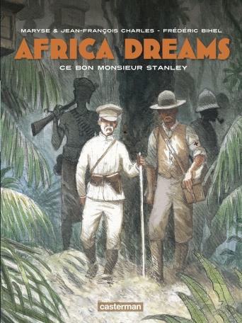 Africa Dreams - Tome 3 - Ce bon Monsieur Stanley