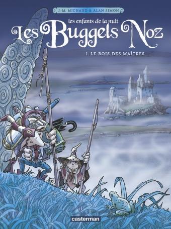 Les Buggels Noz - Tome 1 - Le Bois des Maîtres