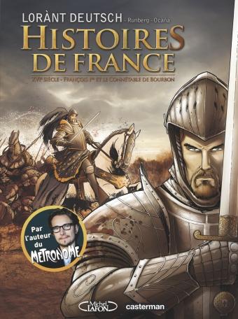 Histoires de France - Tome 1 - XVI siècle - François Ier et le Connétable de Bourbon