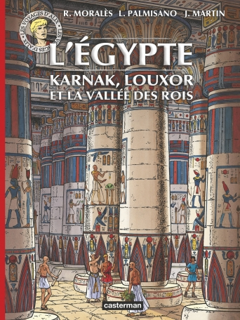 L'Égypte : Karnak, Louxor et la Vallée des Rois