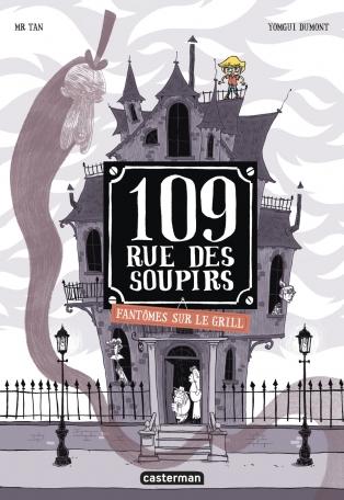 109, rue des Soupirs - Tome 2 - Fantômes sur le grill