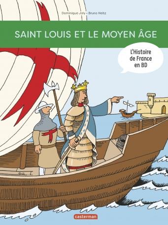 Saint Louis... et le Moyen Âge