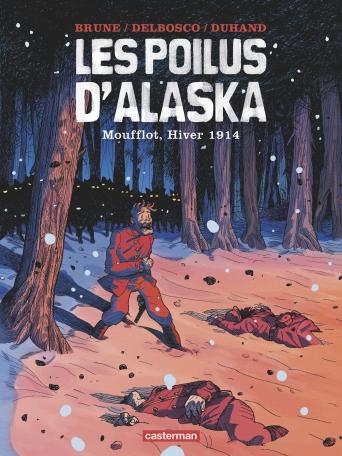 Les Poilus d'Alaska - Tome 1 - Moufflot, Hiver 1914