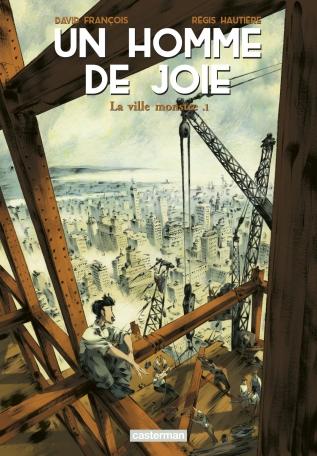 Un homme de joie - Tome 1 - La ville monstre .1