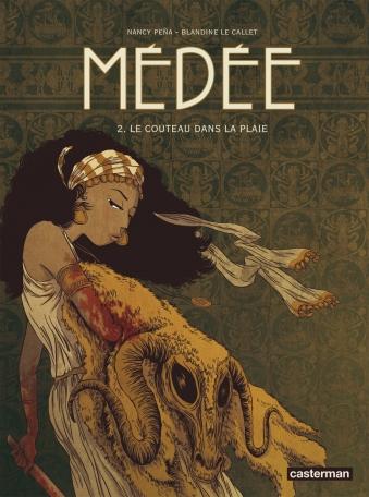 Médée - Tome 2 - Le couteau dans la plaie